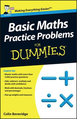 Basic Maths Practice Problems For Dummies de Colin Beveridge
