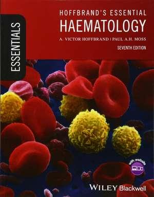 Hoffbrand′s Essential Haematology de A. Victor Hoffbrand