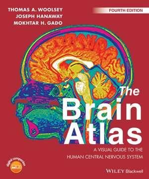 The Brain Atlas: A Visual Guide to the Human Central Nervous System de Thomas A. Woolsey