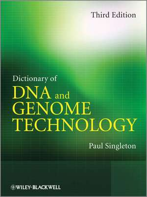 Dictionary of DNA and Genome Technology de Paul Singleton