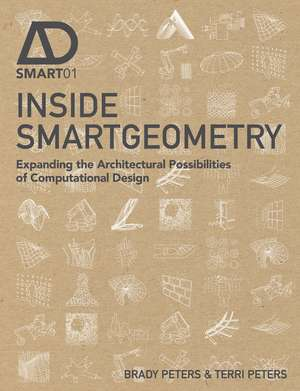 Inside Smartgeometry: Expanding the Architectural Possibilities of Computational Design de Terri Peters