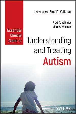 Essential Clinical Guide to Understanding and Treating Autism