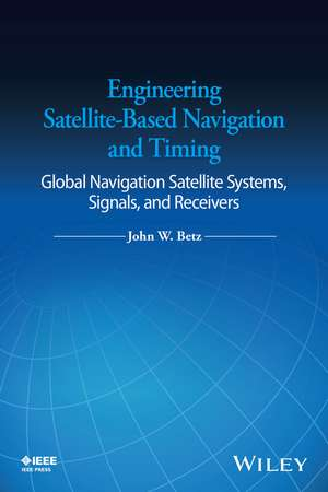Engineering Satellite–Based Navigation and Timing