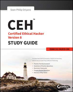 CEH: Certified Ethical Hacker Version 8 Study Guide de Sean–Philip Oriyano