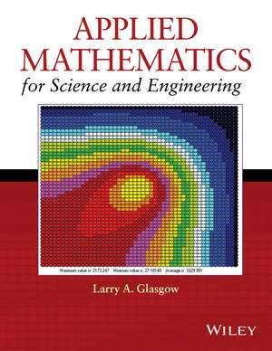 Applied Mathematics for Science and Engineering de Larry A. Glasgow