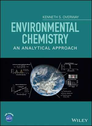 Environmental Chemistry: An Analytical Approach de Kenneth S. Overway