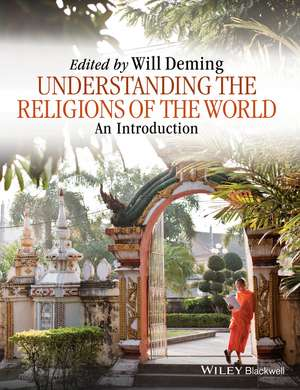 Understanding the Religions of the World: An Introduction de Willoughby Deming