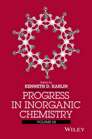 Progress in Inorganic Chemistry, Volume 58 de Kenneth D. Karlin