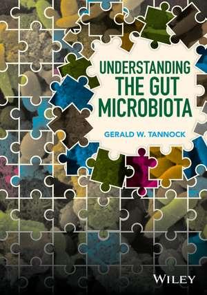 Understanding the Gut Microbiota de Gerald W. Tannock