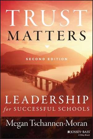 Trust Matters: Leadership for Successful Schools de Megan Tschannen–Moran