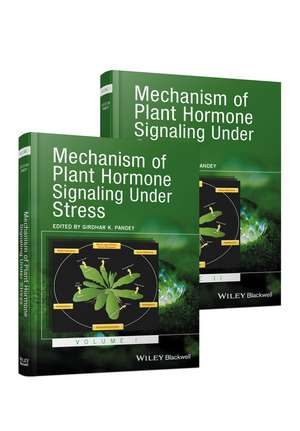 Mechanism of Plant Hormone Signaling under Stress: 2 Volume Set de Girdhar K. Pandey