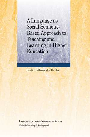 A Language as Social Semiotic–Based Approach to Teaching and Learning in Higher Education