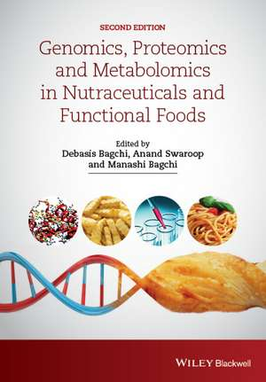 Genomics  Proteomics And Metabolomics In Nutraceuticals And Functional Foods