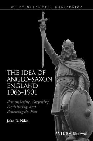 The Idea of Anglo–Saxon England 1066–1901 imagine