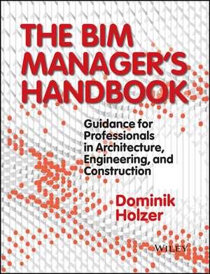 The BIM Manager′s Handbook