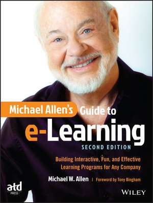 Michael Allen′s Guide to e–Learning