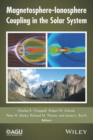 Magnetosphere–Ionosphere Coupling in the Solar System de Charles R. Chappell