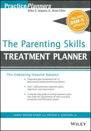 The Parenting Skills Treatment Planner, with DSM–5 Updates de Arthur E. Jongsma, Jr.