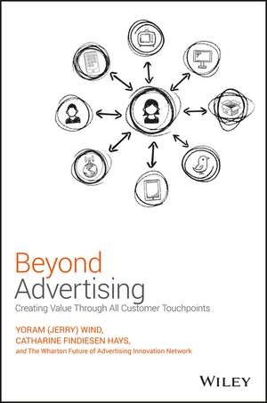 Beyond Advertising: Creating Value Through All Customer Touchpoints de Yoram (Jerry) Wind