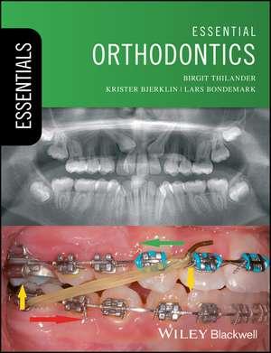 Essential Orthodontics de Birgit Thilander