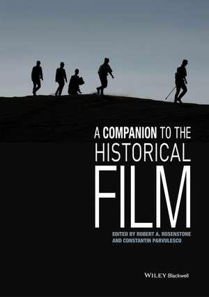 A Companion to the Historical Film de Robert A. Rosenstone