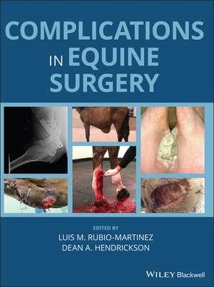 Complications in Equine Surgery de Luis M. Rubio–Martinez