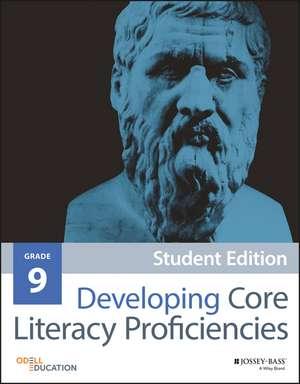 Developing Core Literacy Proficiencies, Grade 9 de Odell Education