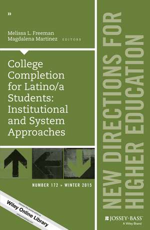 College Completion for Latino/a Students: Institutional and System Approaches