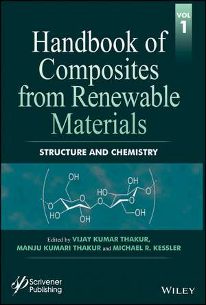 Handbook of Composites from Renewable Materials: Structure and Chemistry de Vijay Kumar Thakur