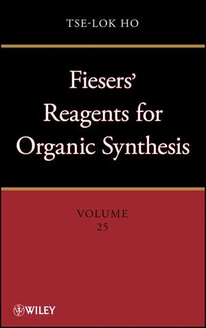 Fieser and Fieser′s Reagents for Organic Synthesis Volumes 1 – 28, and Collective Index for Volumes 1 – 22 Set de Tse–Lok Ho