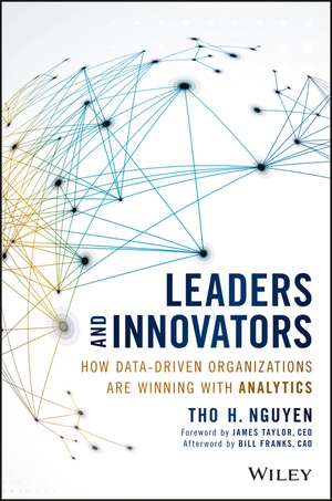 Leaders and Innovators – How Data–Driven Organizations Are Winning with Analytics