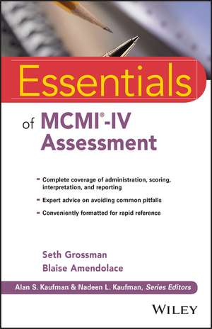 Essentials of MCMI–IV Assessment de Seth D. Grossman