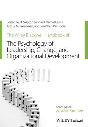 The Wiley–Blackwell Handbook of the Psychology of Leadership, Change and Organizational Development