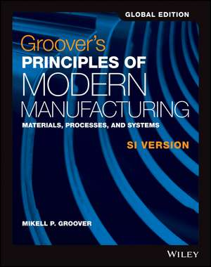 Groover′s Principles of Modern Manufacturing