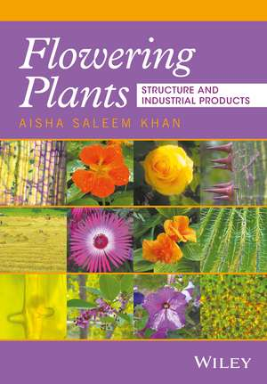 Flowering Plants: Structure and Industrial Products de Aisha S. Khan