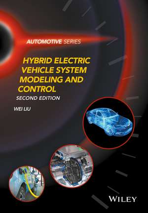 Hybrid Electric Vehicle System Modeling and Control de Wei Liu