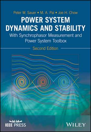 Power System Dynamics and Stability: With Synchrophasor Measurement and Power System Toolbox de Peter W. Sauer