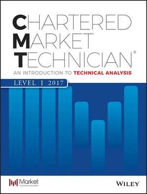 CMT Level I 2017: An Introduction to Technical Analysis de Mkt Tech Assoc