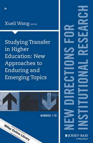 Studying Transfer in Higher Education: New Approaches to Enduring and Emerging Topics