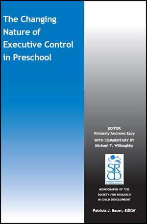 The Changing Nature of Executive Control in Preschool de Kimberly Andrews Espy