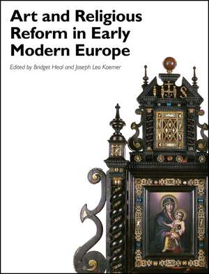 Art and Religious Reform in Early Modern Europe