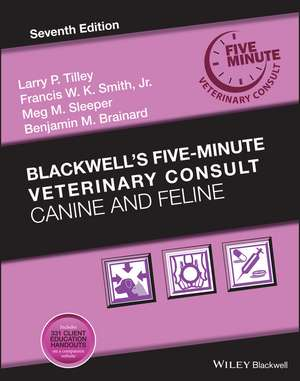 Blackwell′s Five–Minute Veterinary Consult imagine