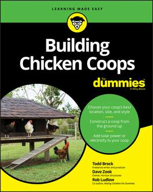 Building Chicken Coops For Dummies de Todd Brock