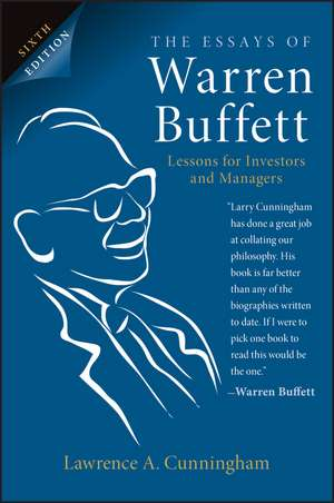 The Essays of Warren Buffett Lessons for Investors and Managers de Lawrence A. Cunningham