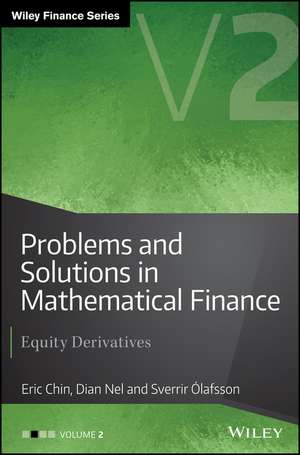 Problems and Solutions in Mathematical Finance: Equity Derivatives, Volume 2 de Eric Chin
