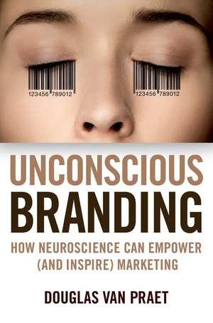 Unconscious Branding de Praet Douglas Van