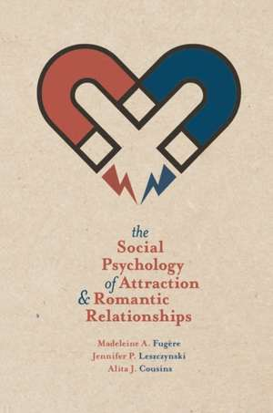 The Social Psychology of Attraction and Romantic Relationships imagine
