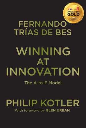 Winning At Innovation: The A-to-F Model de Philip Kotler
