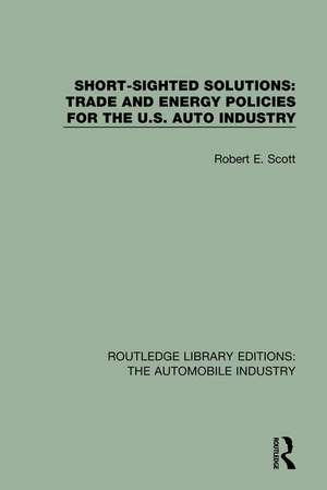 Short Sighted Solutions: Trade and Energy Policies for the US Auto Industry de Robert E. Scott