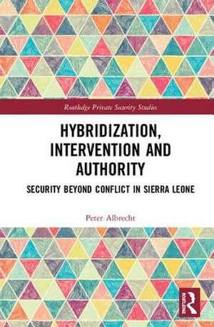 Hybridization, Intervention and Authority de Denmark) Albrecht, Peter (Danish Institute for International Studies